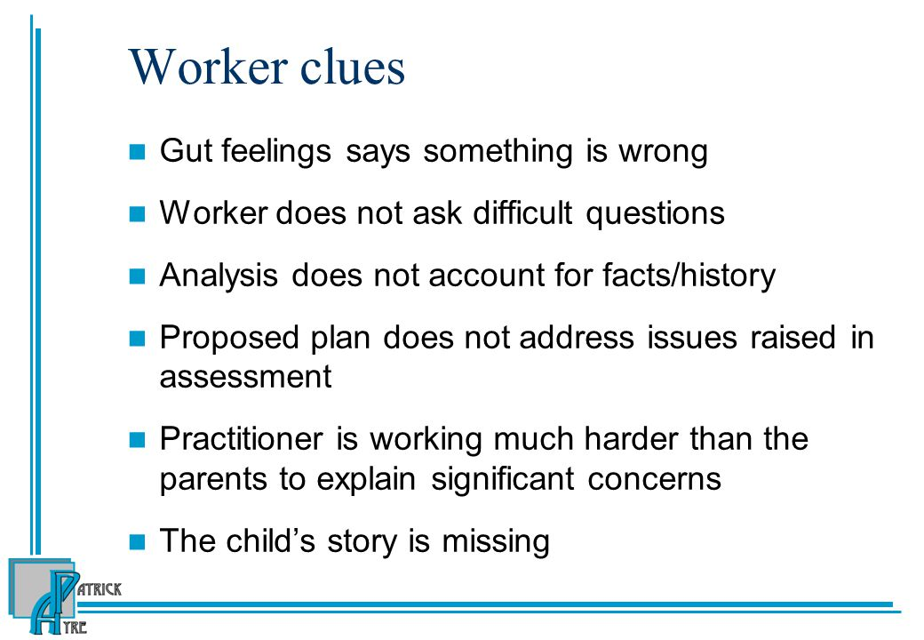Worker clues Gut feelings says something is wrong