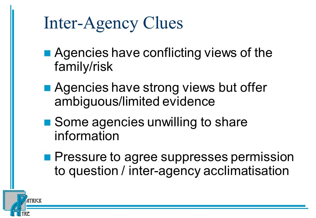 Inter-Agency Clues Agencies have conflicting views of the family/risk