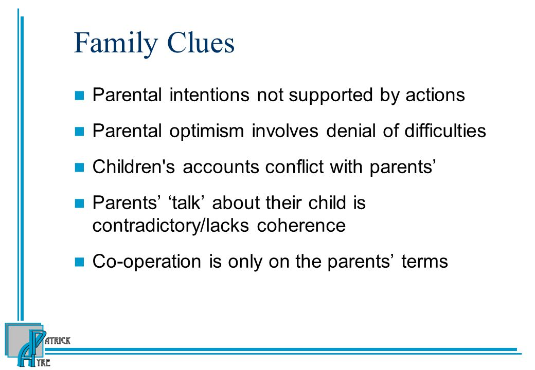Family Clues Parental intentions not supported by actions