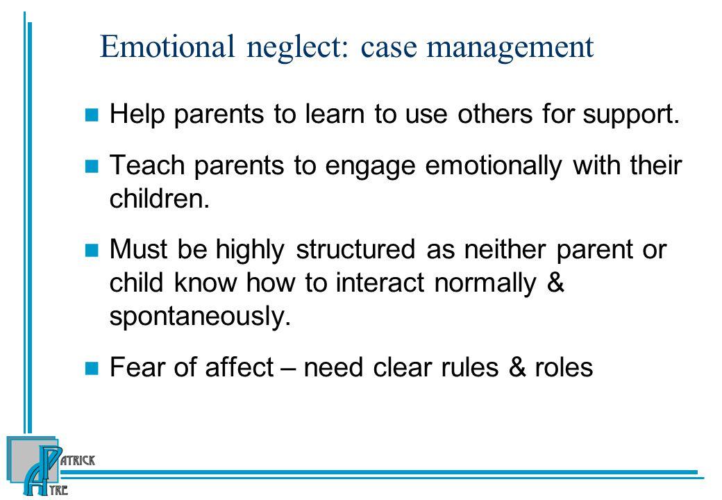 Emotional neglect: case management