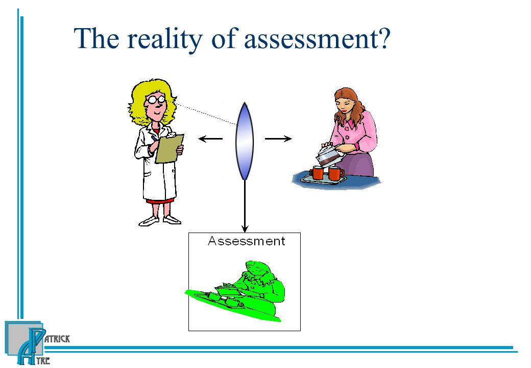 The reality of assessment