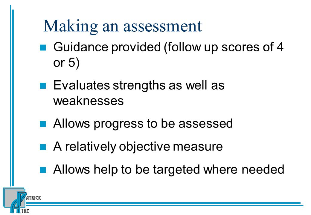 Making an assessment Guidance provided (follow up scores of 4 or 5)