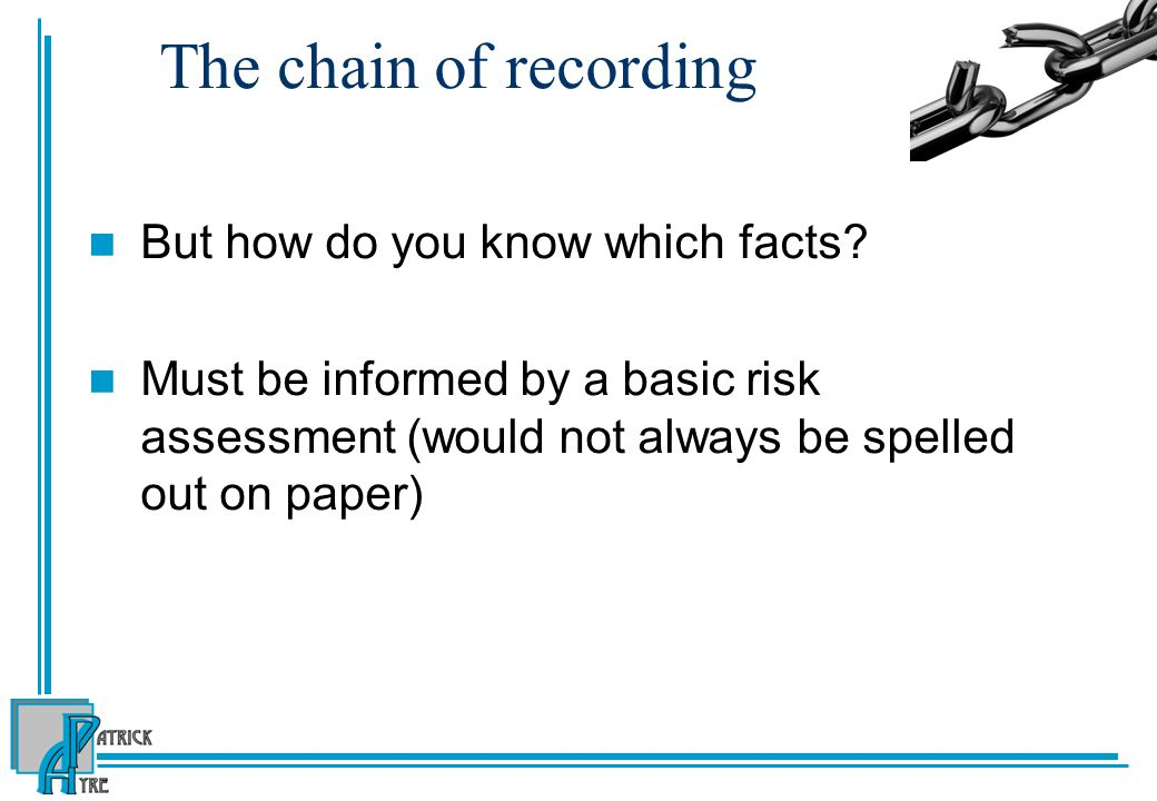 The chain of recording But how do you know which facts