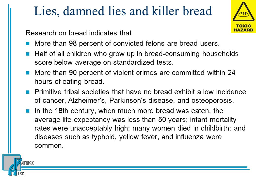 Lies, damned lies and killer bread