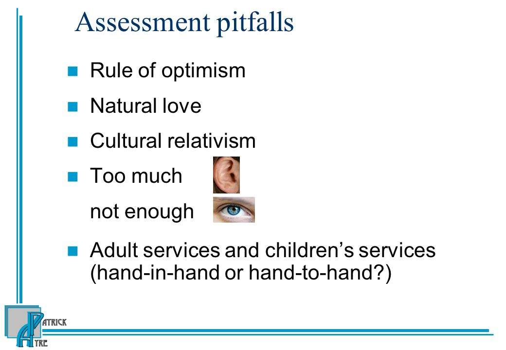 Assessment pitfalls Rule of optimism Natural love Cultural relativism