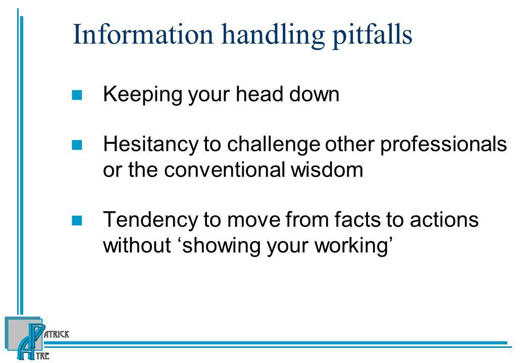 Information handling pitfalls