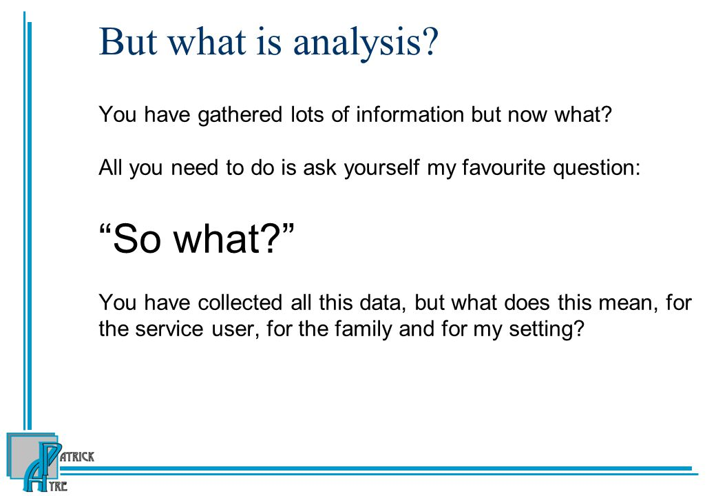But what is analysis So what