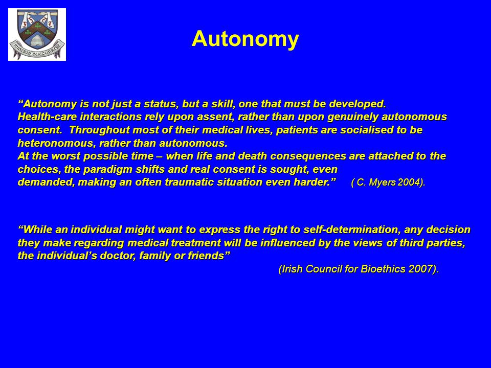 Autonomy Autonomy is not just a status, but a skill, one that must be developed.