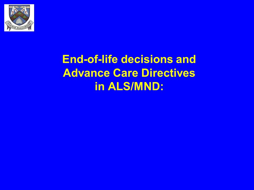 End-of-life decisions and Advance Care Directives in ALS/MND: