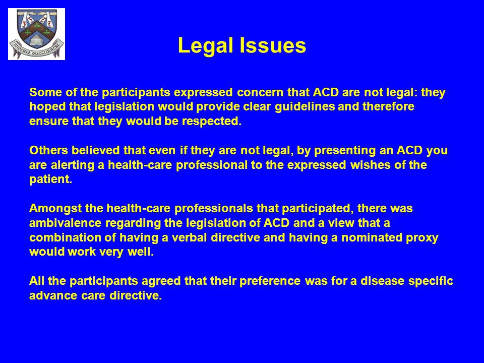 Legal Issues Some of the participants expressed concern that ACD are not legal: they.