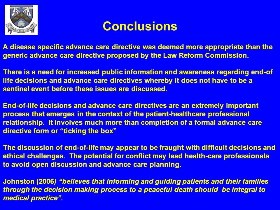 Conclusions A disease specific advance care directive was deemed more appropriate than the.