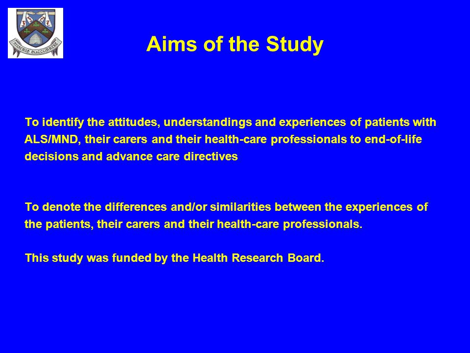 Aims of the Study To identify the attitudes, understandings and experiences of patients with.