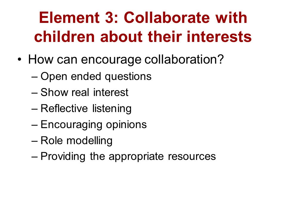 Element 3: Collaborate with children about their interests