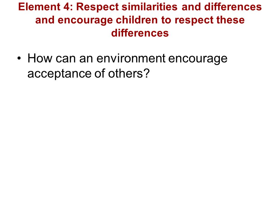 How can an environment encourage acceptance of others