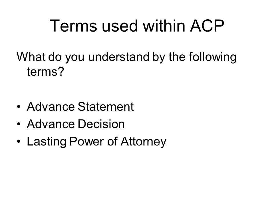 Terms used within ACP What do you understand by the following terms