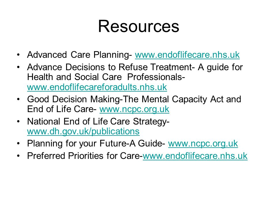 Resources Advanced Care Planning- www.endoflifecare.nhs.uk