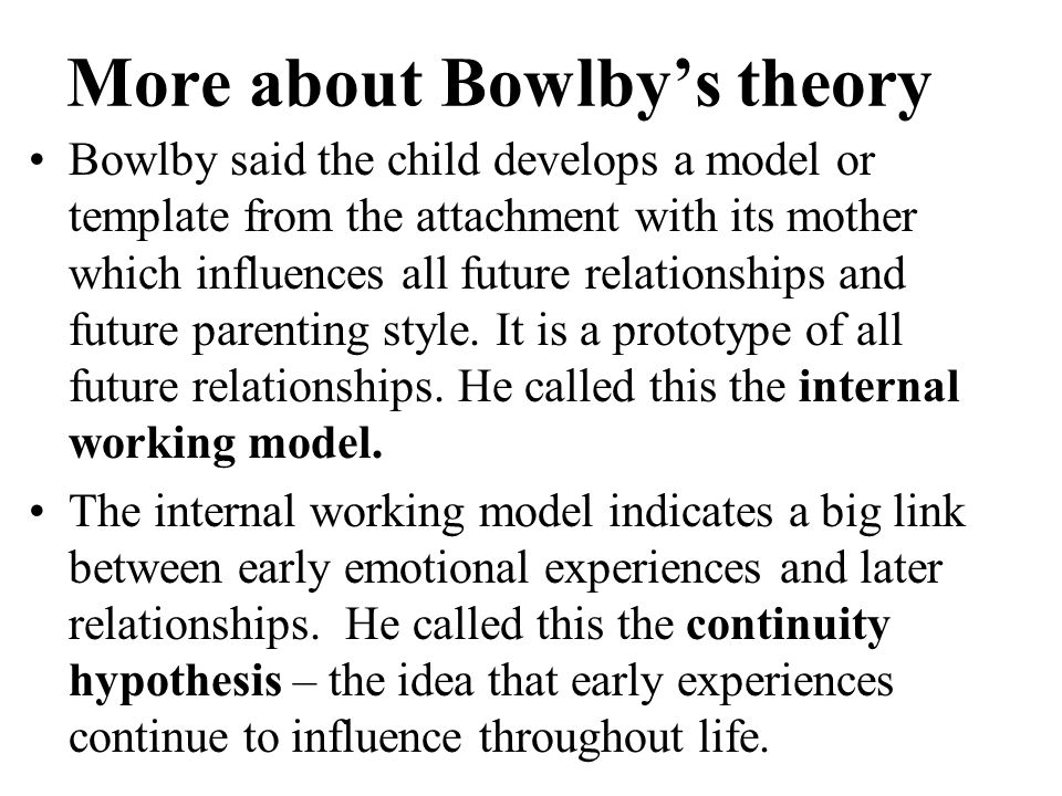 More about Bowlby's theory