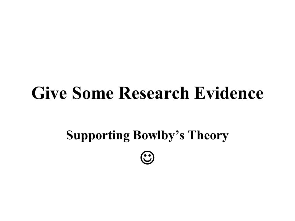 Give Some Research Evidence