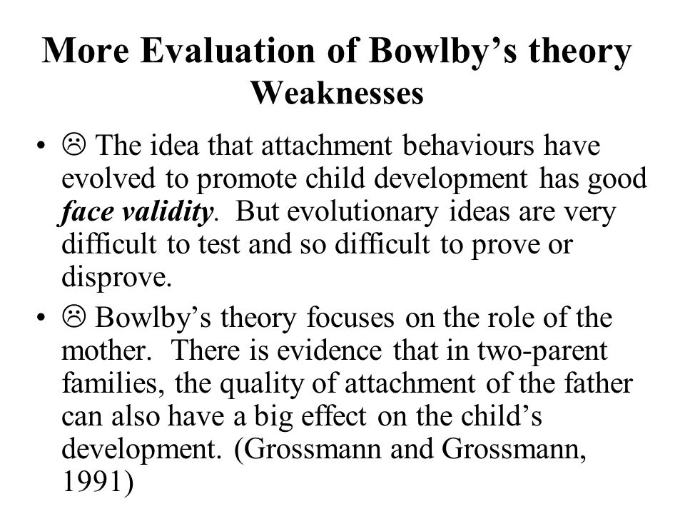 More Evaluation of Bowlby's theory Weaknesses