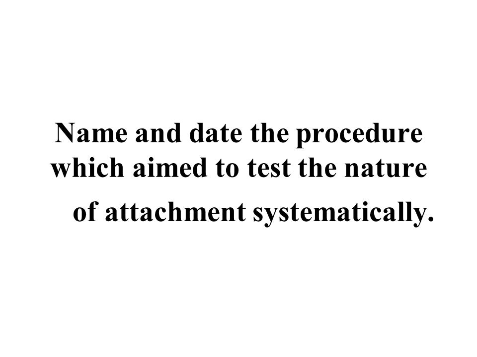 Name and date the procedure which aimed to test the nature