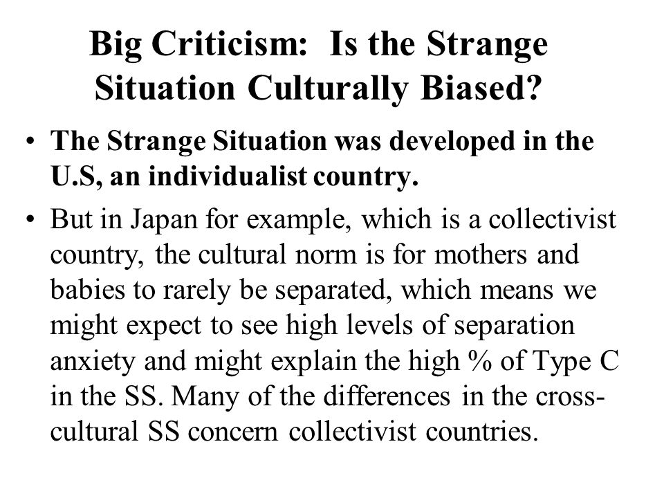 Big Criticism: Is the Strange Situation Culturally Biased