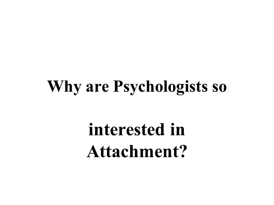 Why are Psychologists so