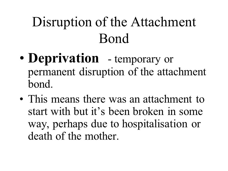 Disruption of the Attachment Bond