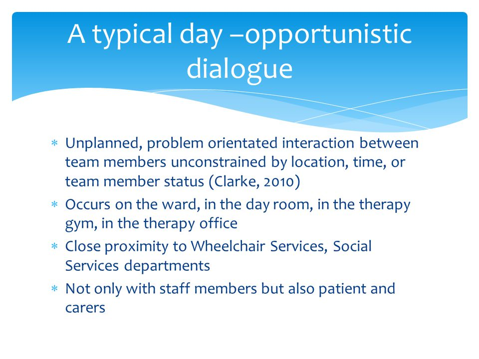 A typical day –opportunistic dialogue