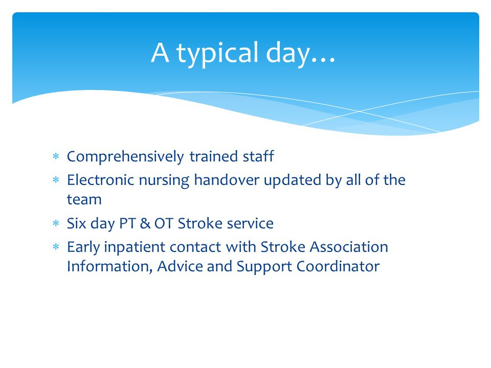 A typical day… Comprehensively trained staff