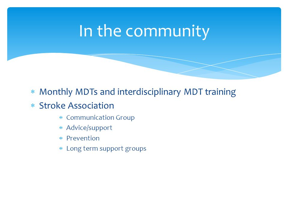 In the community Monthly MDTs and interdisciplinary MDT training