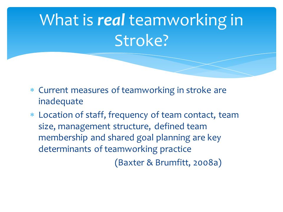 What is real teamworking in Stroke