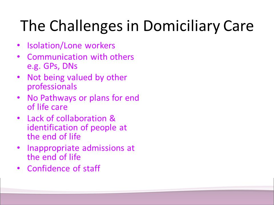 The Challenges in Domiciliary Care