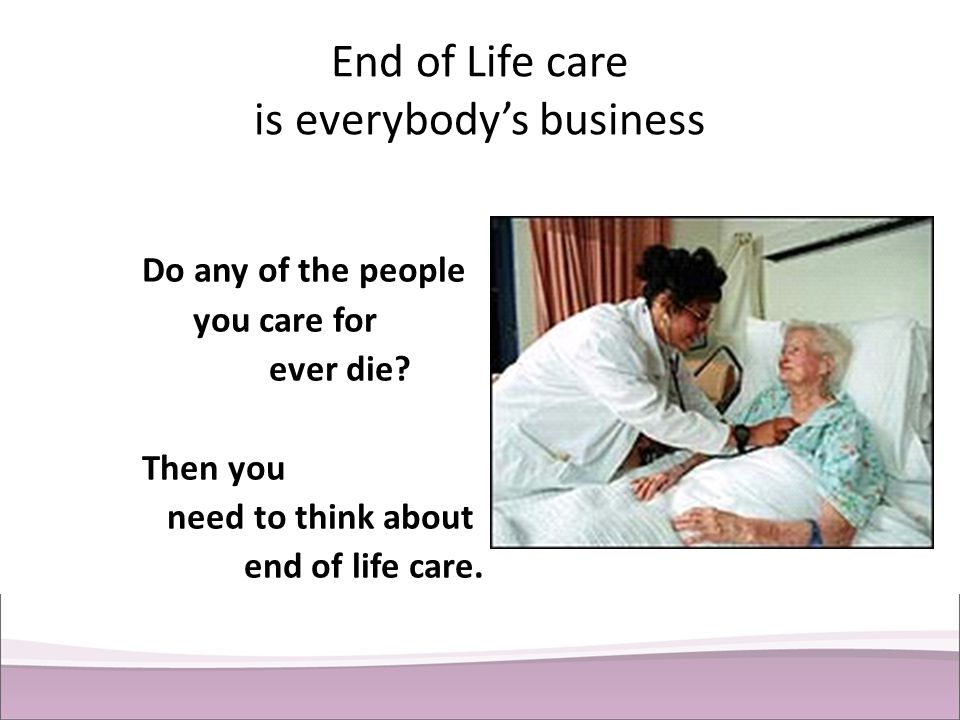 End of Life care is everybody's business