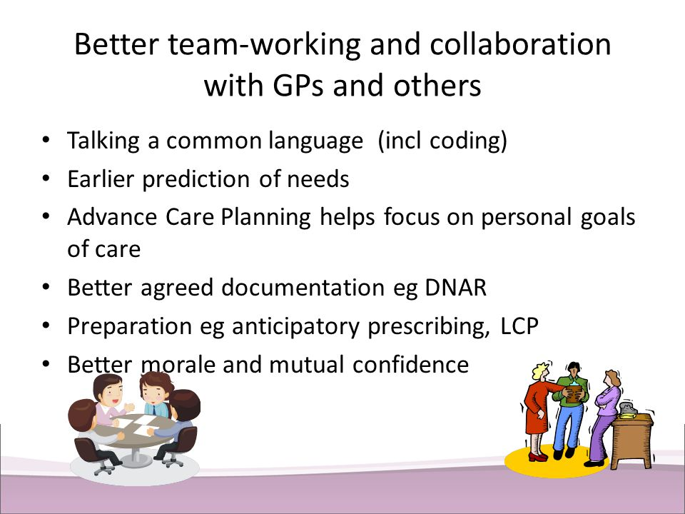 Better team-working and collaboration with GPs and others