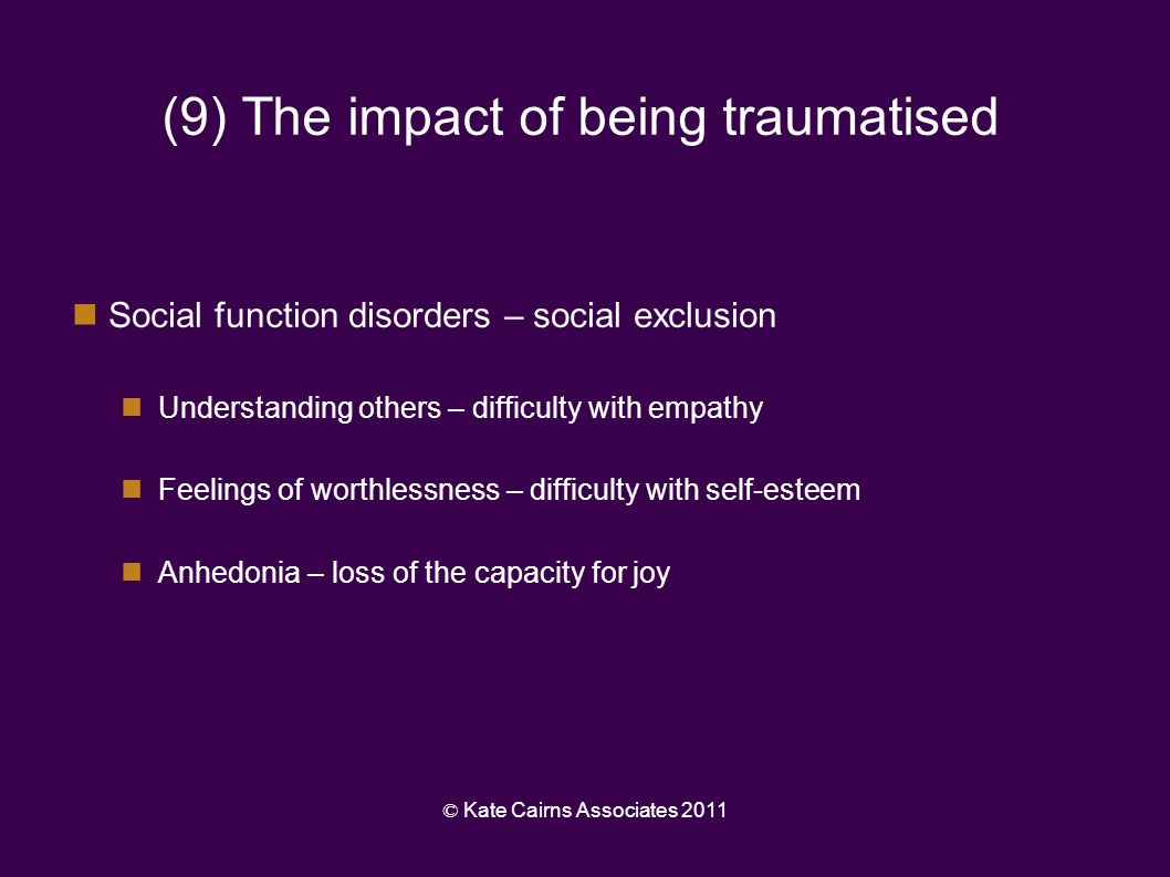 (9) The impact of being traumatised