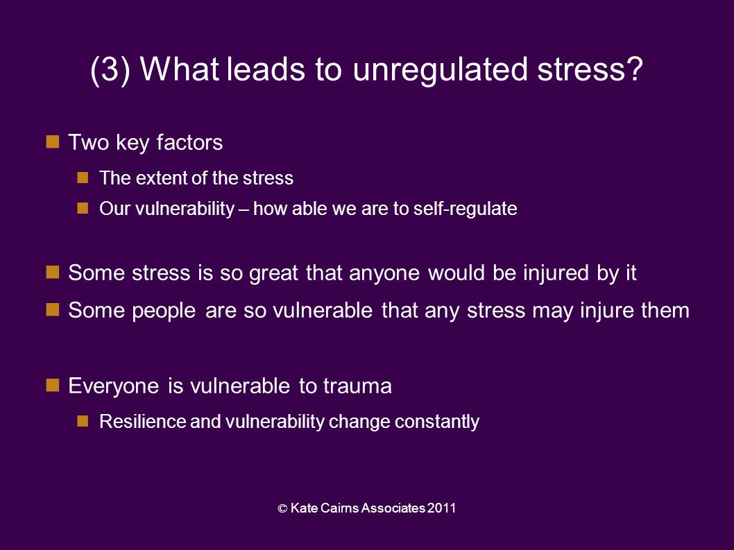 (3) What leads to unregulated stress
