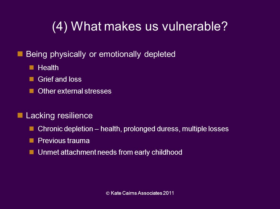 (4) What makes us vulnerable