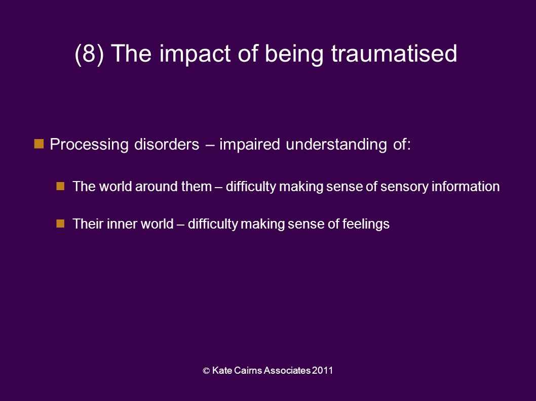 (8) The impact of being traumatised