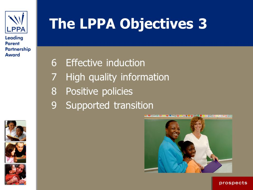 The LPPA Objectives 3 6 Effective induction 7 High quality information