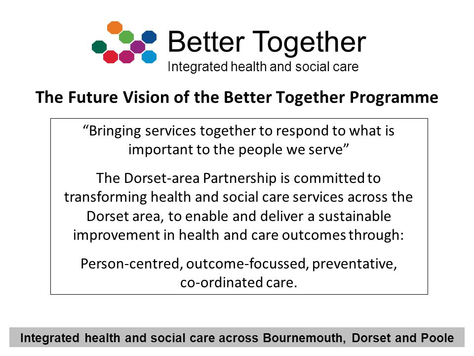 The Future Vision of the Better Together Programme