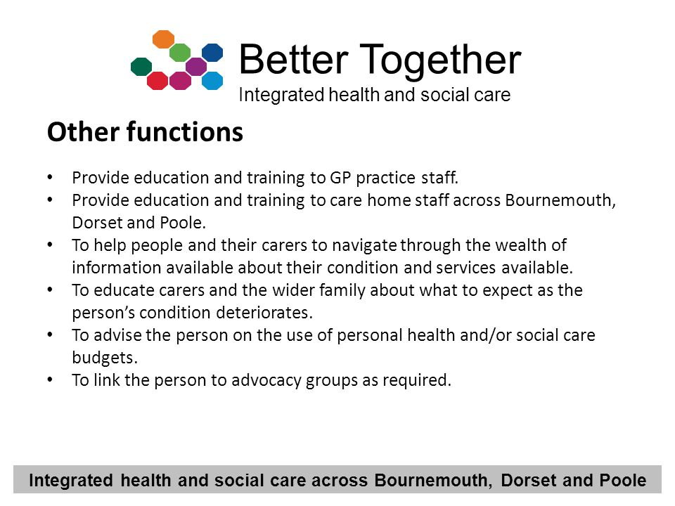 Other functions Provide education and training to GP practice staff.