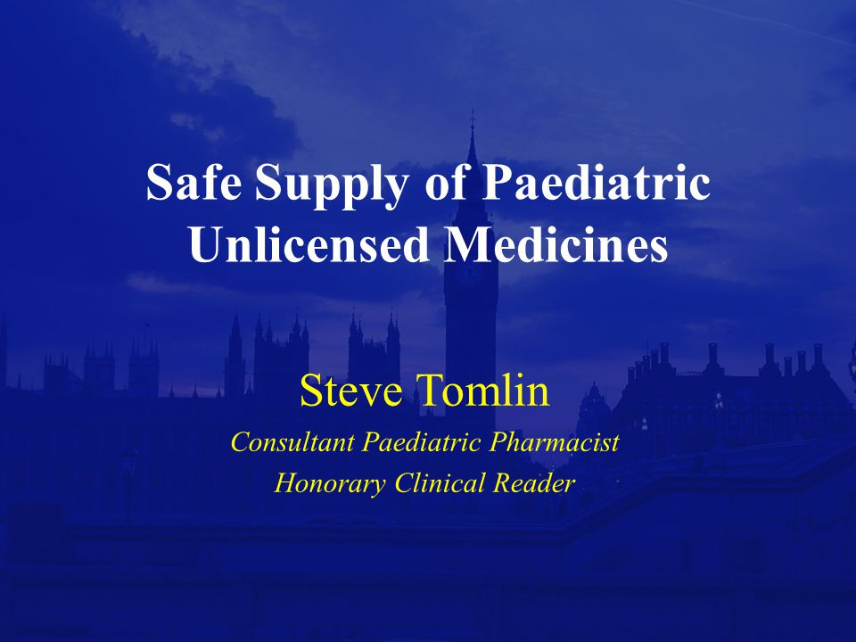 Safe Supply of Paediatric Unlicensed Medicines