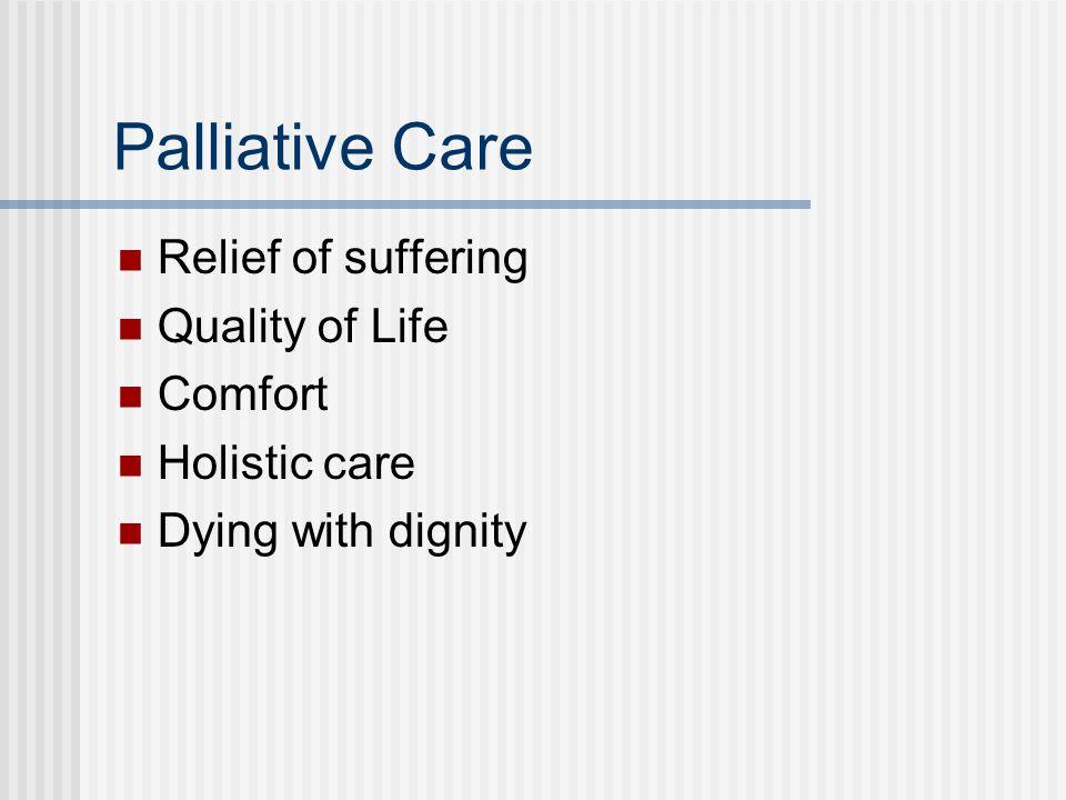 Palliative Care Relief of suffering Quality of Life Comfort
