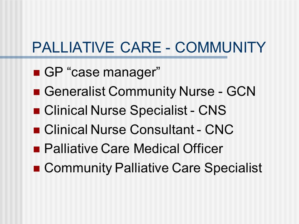 PALLIATIVE CARE - COMMUNITY