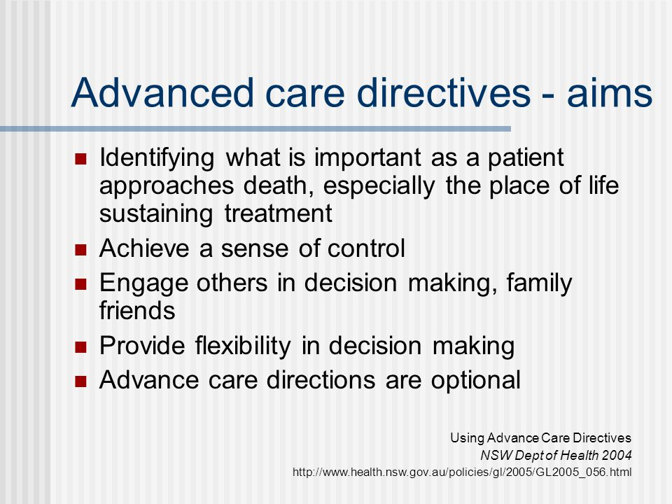 Advanced care directives - aims