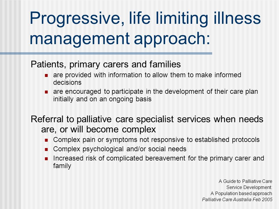 Progressive, life limiting illness management approach: