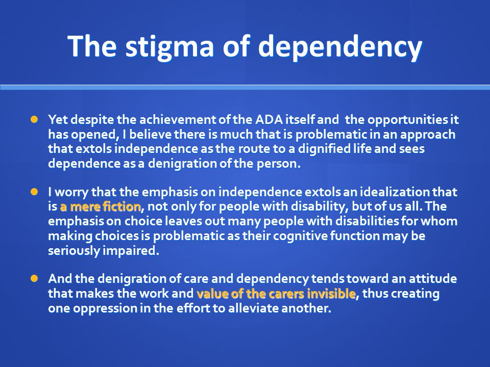 The stigma of dependency