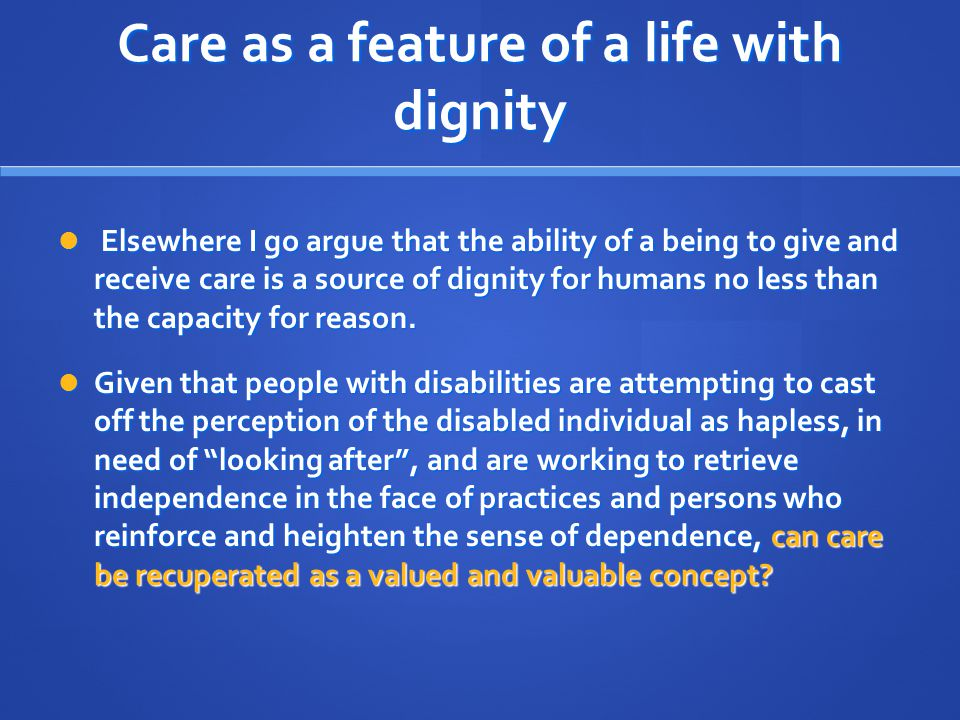 Care as a feature of a life with dignity