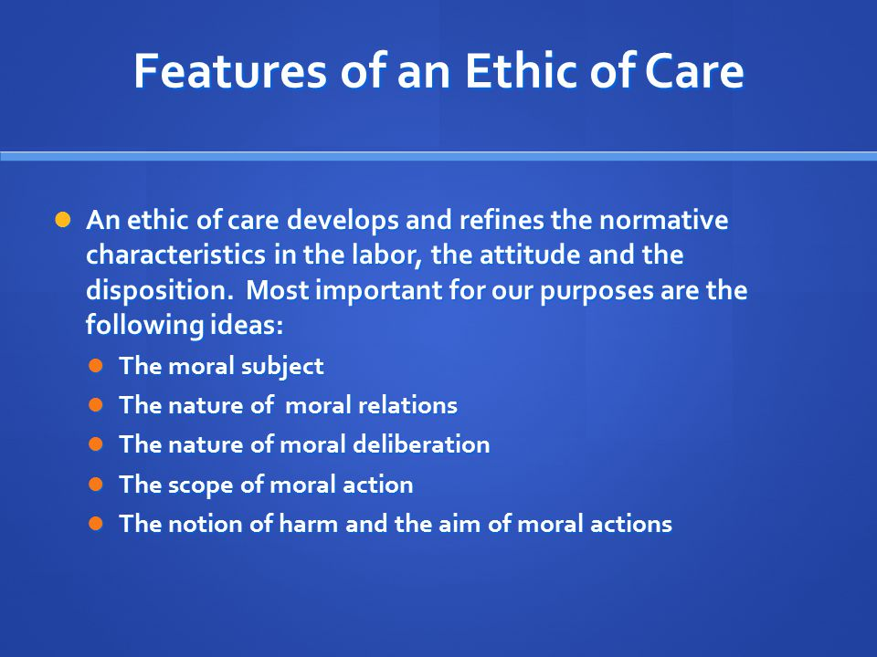 Features of an Ethic of Care