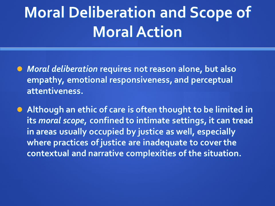 Moral Deliberation and Scope of Moral Action